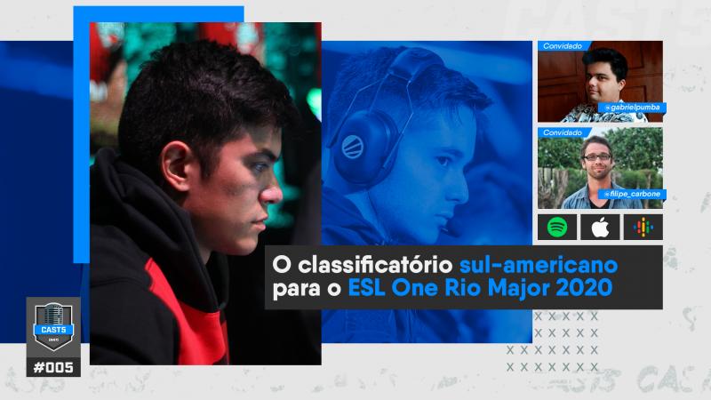 CAST5 #05 - O qualifier sul-americano do ESL One Rio Major
